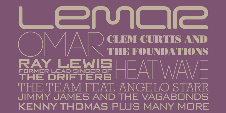 Lemar, Omar, Clem Curtis and the Foundations, Ray Lewis former lead singer of The Drifters, Heatwave, The Team Feat. Angelo Starr, Jimy James and the Vagabonds, Kenny Thomas plus many more.