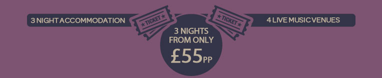 3 night accommodation, 4 Live music venues. 3 nights from only £65pp
