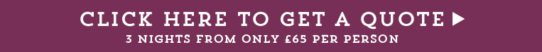 Click here to get a quote three nights from only £129 per person