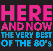 Here and Now The Very Best of the 80s