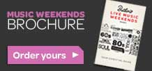 Request your free Live Music Weekends brochure today