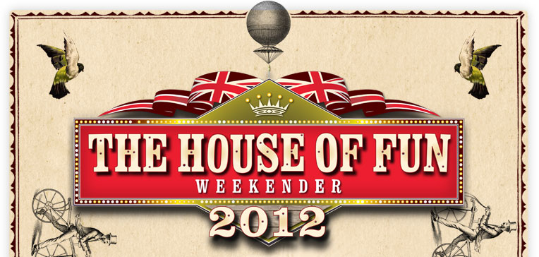 The House Of Fun Weekender 2012